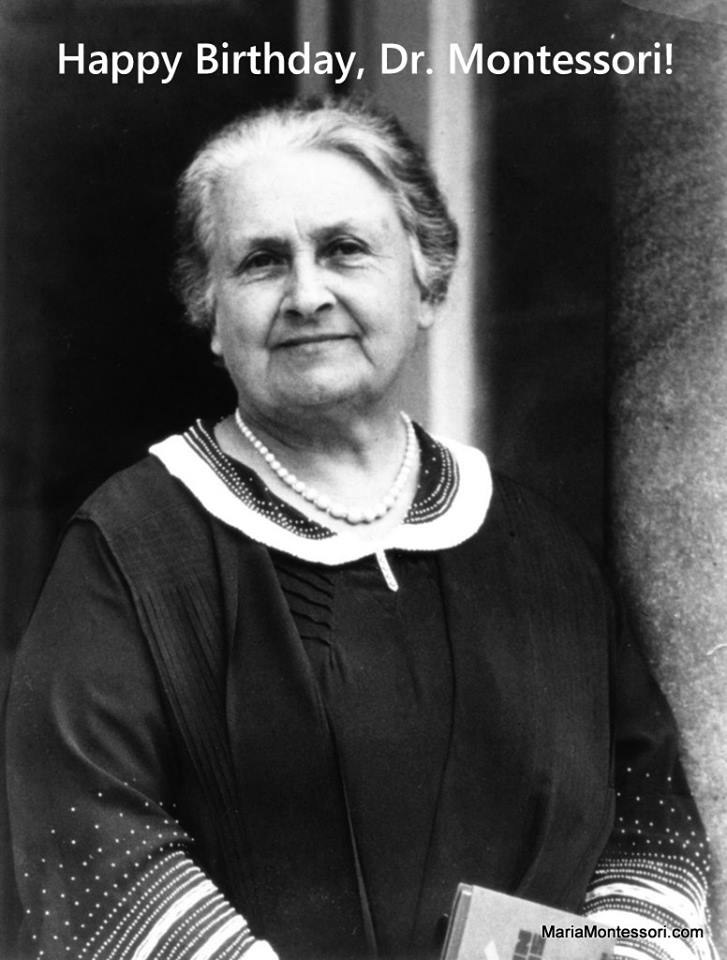 Happy Birthday Dr. Marie Montessori